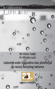 Lekovite vode Vojvodine kao potencijal za razvoj banjskog turizma