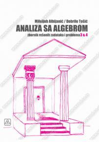 Analiza sa algebrom 3 & 4 - zbornik rešenih zadataka i problema