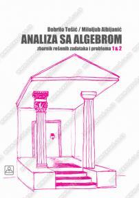 Analiza sa algebrom 1 & 2 - zbornik rešenih zadataka i problema