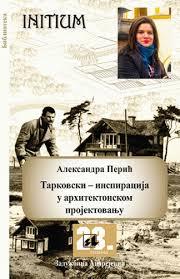 Tarkovski - inspiracija u arhitektonskom projektovanju
