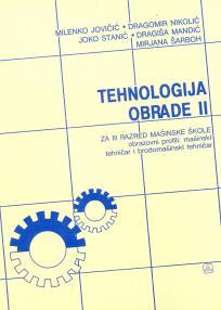 Tehnologija obrade 2 - za mašinskog tehničara