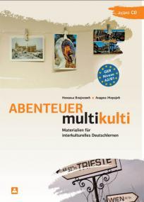 Abenteuer Multikulti - priručnik iz nemačkog jezika za srednje škole + CD