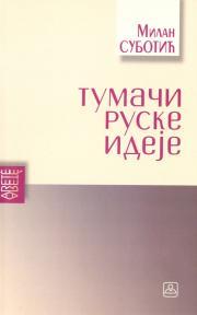 Tumači ruske ideje - Studije o ruskim misliocima