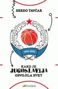 Kako je Jugoslavija osvojila svet