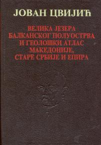 Velika jezera Balkanskog poluostrva i geološki atlas Makedonije, stare Srbije i Epira