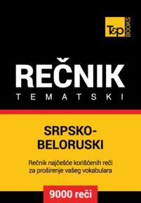 Srpsko-beloruski tematski rečnik - 9000 korisnih reči