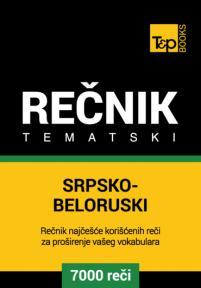 Srpsko-beloruski tematski rečnik - 7000 korisnih reči