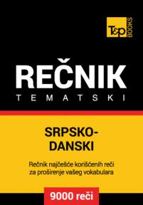 Srpsko-danski tematski rečnik - 9000 korisnih reči