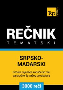 Srpsko-mađarski tematski rečnik - 3000 korisnih reči