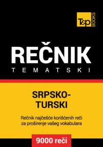 Srpsko-turski tematski rečnik - 9000 korisnih reči