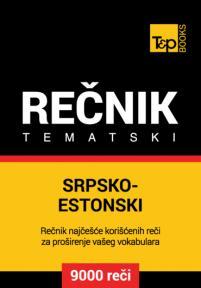 Srpsko-estonski tematski rečnik - 9000 korisnih reči