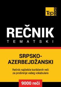 Srpsko-azerbejdžanski tematski rečnik - 9000 korisnih reči