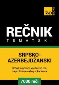 Srpsko-azerbejdžanski tematski rečnik - 7000 korisnih reči