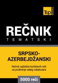 Srpsko-azerbejdžanski tematski rečnik - 5000 korisnih reči