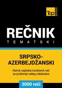 Srpsko-azerbejdžanski tematski rečnik - 3000 korisnih reči