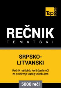 Srpsko-litvanski tematski rečnik - 5000 korisnih reči