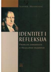 Identitet i refleksija - problem samosvesti u Hegelovoj filozofiji