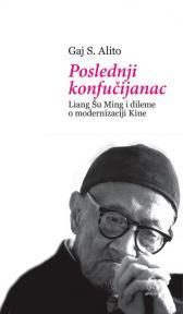 Poslednji konfučijanac - Liang Šu Ming i dileme o modernizaciji Kine