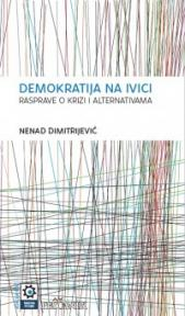 Demokratija na ivici. Rasprave o krizi i alternativama