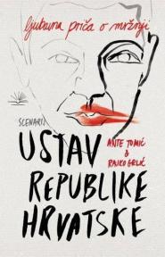 Ustav Republike Hrvatske - ljubavna priča o mržnji