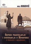 Srpsko pravoslavlje i svetosavlje u Hrvatskoj - u prošlosti i sadašnjosti