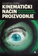 Kinematički način proizvodnje - ekonomija pažnje i društvo spektakla