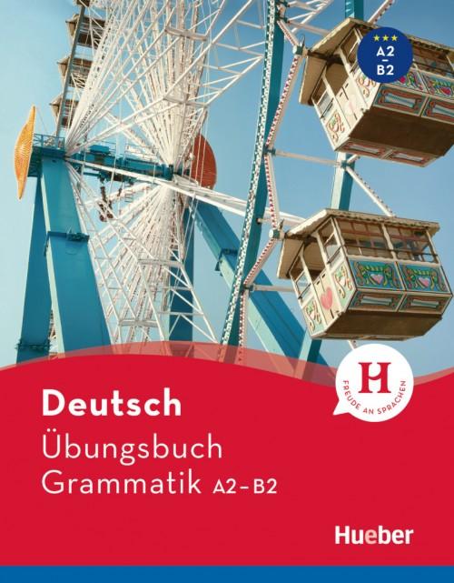 Großes Übungsbuch Deutsch – Grammatik A2 - B2