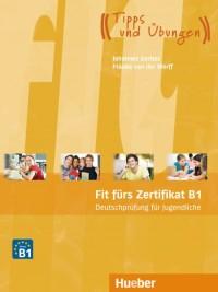 Fit fürs Zertifikat Deutsch B1 Jungendliche