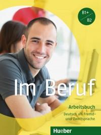 Im Beruf - B1+/B2 AB