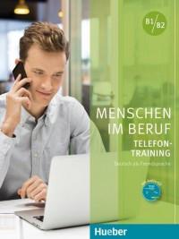 Menschen im Beruf - Telefon-training B1/B2