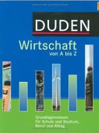 Duden - Wirtschaft von A bis Z