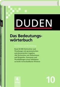 Duden 10 - Das Bedeutungswörterbuch