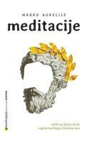 Meditacije - vodič za dobar život najplemenitijeg rimskog cara