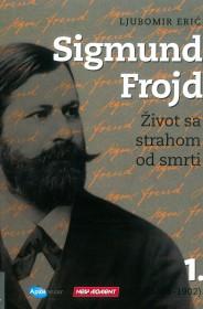 Sigmund Frojd - život sa strahom od smrti (1856-1902) 1.