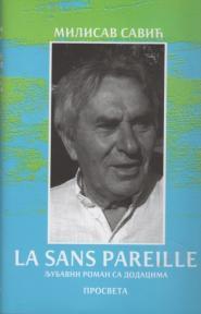 La sans pareille (Ljubavni roman sa dodacima)