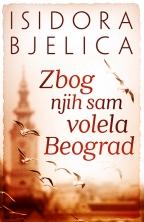 Zbog njih sam volela Beograd