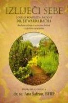 Izliječi sebe i ostali kompletni radovi dr. Edwarda Bacha