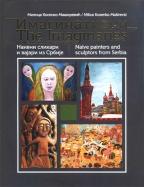 Imaginativci - naivni slikari i vajari iz Srbije