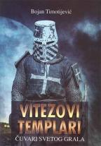 Vitezovi Templari - čuvari Svetog grala