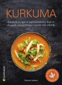 Kurkuma - kreativni recepti za supernamirnicu koja će obogatiti vašu prehranu