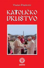 Katoličko društvo - kultura, ustanove, razvoj, politika