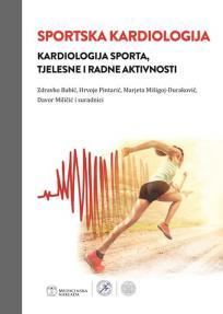 Sportska kardiologija - kardiologija sporta, tjelesne i radne aktivnosti