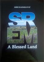 Srem - blagoslovena zemlja
