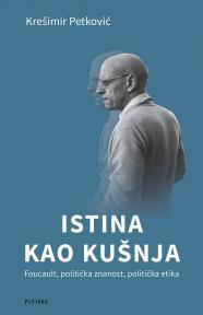 Istina kao kušnja: Foucault, politička znanost, politička etika
