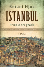 Istanbul: priča o tri grada - I tom