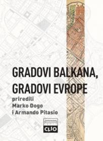 Gradovi Balkana, gradovi Evrope - studije o urbanom razvoju postosmanskih prestonica
