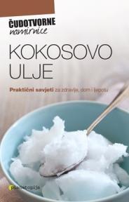 Kokosovo ulje - praktični savjeti za zdravlje, dom i ljepotu