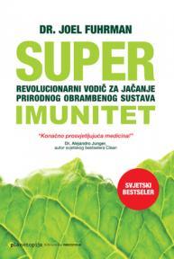 Superimunitet - revolucionarni vodič za jačanje prirodnog obrambenog sustava