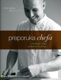 Preporuka chefa - vrhunski užici prirodne kuhinje