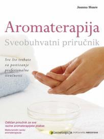 Aromaterapija - sveobuhvatni priručnik
